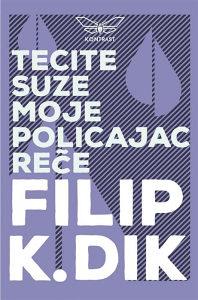 Knjiga: Tecite suze moje, reče policajac, pisac: Filip K. Dik, Književnost, Romani, Fantastika, Fantasy