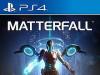 PS4 - Playstation 4 | Matterfall