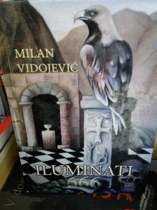 KNJIGA ILUMINATI 666 - Milan Vidojević -