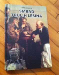 SMRAD TRULIH LEŠINA Ivan Aralica