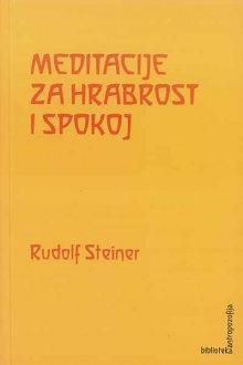 Meditacije za hrabrost i spokoj(GA40, GA267), R.Steiner