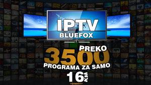 BlueFox IPTV - NEVJEROVATNA PONUDA SA 4500 TV kanala