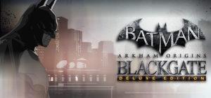 Batman: Arkham Origins Blackgate - Deluxe Edition Steam