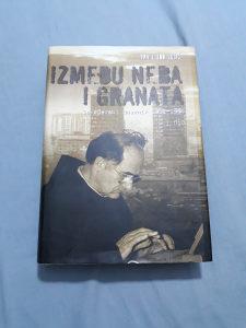 IZMEĐU NEBA I GRANATA - Fra Ljubo Lucić