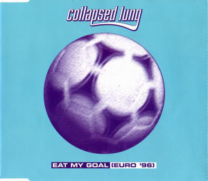 Collapsed Lung – Eat My Goal (Euro '96 Mix)