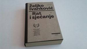 Rat i sjećanje - Željko Ivanković