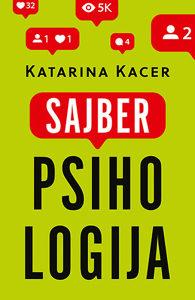 Knjiga: Sajberpsihologija - Život na mreži: k@ko nas internet menja, pisac: Catarina Katzer, Popularna nauka, Psihologija