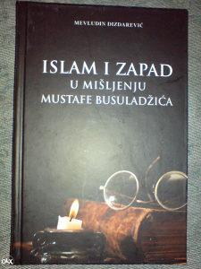 ISLAM I ZAPAD U MIŠLJENJU MUSTAFE BUSULADŽIĆA