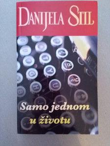 Knjiga Samo jednom u zivot, Danijela Stil