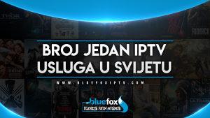 BlueFox - BROJ JEDAN IPTV USLUGA U SVIJETU +4500