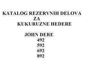 John Deere 492-592-692-892  hederi - Katalog dijelova