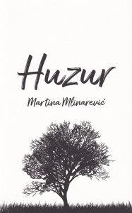 Knjiga: Huzur, pisac: Martina Mlinarević, Književnost, Pripovjetke