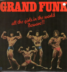 Grand Funk - All The Girls In The World Beware LP