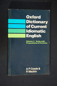 Oxford Dictionary of Current Idiomatic English - A: P. Cowie & R. Mackin