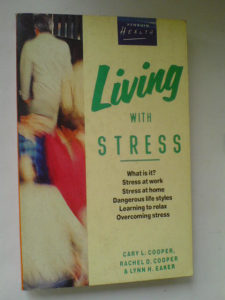 Living with Stress - C. Cooper, R. Cooper, L. Eaker