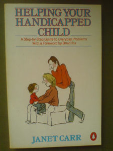 Janet Carr: Helping Your Handicapped Child