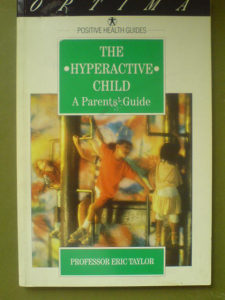 The Hyperactive Cild, A Parents' Guide - Eric Taylor