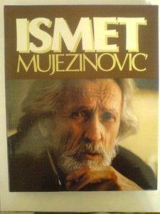 ISMET MUJEZINOVIĆ monografija / novo
