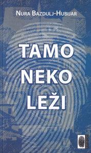 Knjiga: Tamo neko leži, pisac: Nura Bazdulj-Hubijar, Književnost, Romani, BiH teme