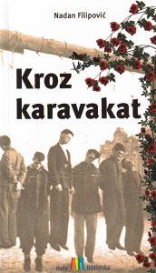 Knjiga: Kroz karavakat, pisac: Nadan Filipović, Književnost, Romani, BiH teme, Do 10.00 KM