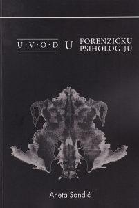 Knjiga: Uvod u forenzičku psihologiju, pisac: Aneta Sandić dr., Udžbenici, Fakultet, Stručne knjige, Društvene nauke, Psihologija