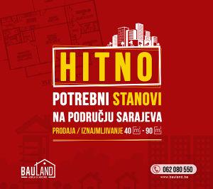 Prodajete stan u Sarajevu? Bauland  potražuje