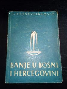 Hamdija Kreševljaković: Banje u Bosni i Hercegovini